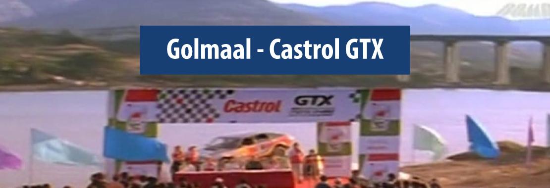 Golmaal, Castrol GTX